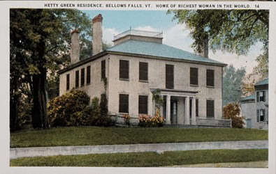 Hetty Green Residence, Bellows Falls, VT. Home of Richest Woman in the World