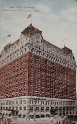 New Hotel Sherman, Randolph and Clark Streets, Chicago