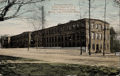 Government Mill where paper for U.S. paper money is made, Dalton, near Pittsfield, Mass.