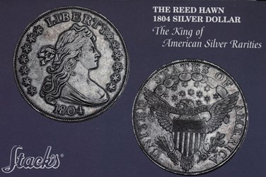The Reed Hawn 1804 Silver Dollar, The King of American Silver Rarities