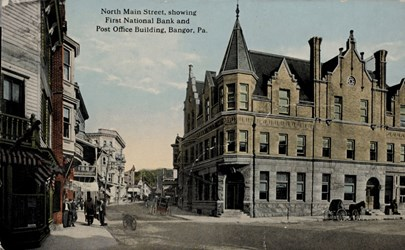 North Main Street showing First National Bank and Post Office Building, Bangor, Pa.