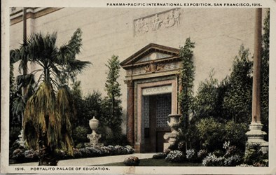 Panama-Pacific International Exposition, San Francisco, 1915. Portalito Palace of Education.