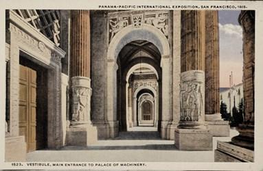 Panama-Pacific International Exposition, San Francisco, 1915. Vestibule, Main Entrance to Palace of Machinery