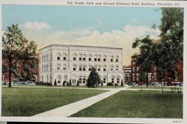 Col. Drake Park and Second National Bank Building, Titusville, Pa.