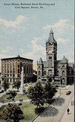 Court House, National Bank Building and City Square, Butler, Pa.