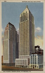 Koppers and Gulf Buildings and Federal Reserve Bank, Pittsburg, PA.