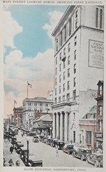 Main Street looking north, showing First National Bank Building, Bridgeport, Conn.