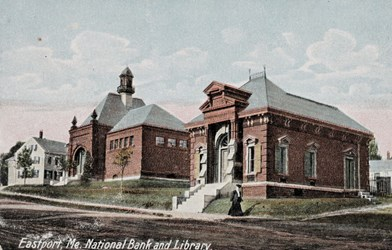 Eastport, Me. National Bank and Library