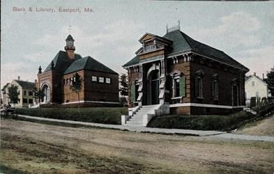 Bank & Library, Eastport, Me.