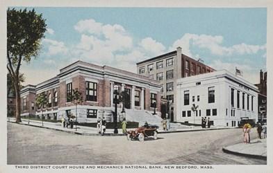 Third District Court House and Mechanics National Bank, New Bedford, Mass.