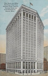 New Bank and Office Building of the First National Bank, Central Savings Bank and First National Co., Detroit, Mich.