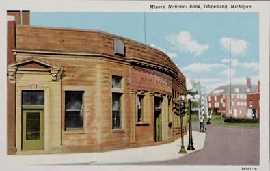 Miners' National Bank, Ishpeming, Michigan, 1A3271-N