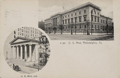 A 287. U.S. Mint, Philadelphia, PA. and U.S. Mint, old.