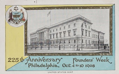 225th Anniversary Founders' Week, Philadelphia, Oct. 4 to 10, 1908. U.S. Mint