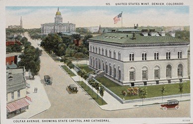 United States Mint, Denver, Colorado. Colfax Avenue, showing State Capitol and Cathedral.