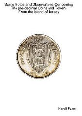 BOOK REVIEW: PRE-DECIMAL COINS AND TOKENS FROM THE ISLAND OF JERSEY