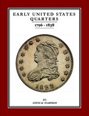 BOOK UPDATE: EARLY UNITED STATES QUARTERS 1796 - 1838 BY STEVE TOMPKINS