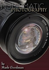 NEW BOOK: NUMISMATIC PHOTOGRAPHY BY MARK GOODMAN