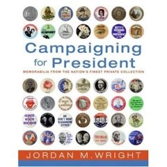 NEW BOOK: CAMPAIGNING FOR PRESIDENT BY JORDAN M. WRIGHT