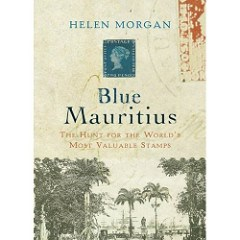 NEW BOOK: BLUE MAURITIUS - THE HUNT FOR THE WORLD'S MOST VALUABLE STAMPS