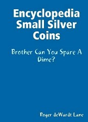 NEW BOOK: ENCYCLOPEDIA OF SMALL SILVER COINS BY ROGER DEWARDT LANE