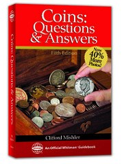 NEW BOOK: COINS: QUESTIONS & ANSWERS (5TH EDITION) BY CLIFF MISHLER