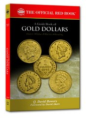 NEW BOOK: A GUIDE BOOK OF GOLD DOLLARS BY Q. DAVID BOWERS
