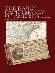 NEW BOOK: ERIC NEWMAN'S EARLY PAPER MONEY OF AMERICA, FIFTH EDITION