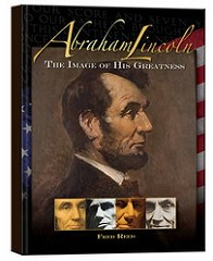 NEW BOOK: ABRAHAM LINCOLN: THE IMAGE OF HIS GREATNESS BY FRED REED