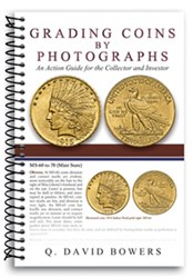 NEW BOOK: GRADING COINS BY PHOTOGRAPHS BY Q. DAVID BOWERS