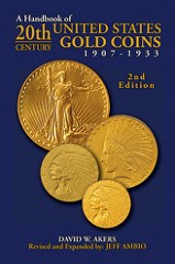NEW BOOK: HANDBOOK OF 20TH CENTURY U.S. GOLD BY DAVID AKERS
