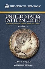 NEW BOOK: JUDD UNITED STATES PATTERN COINS, 10TH EDITION
