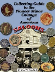 NEW BOOK: PIONEER MINOR COINAGE OF AMERICAN SALOONS BY FRED HOLABIRD