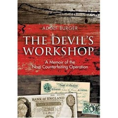 NEW BOOK: THE DEVIL'S WORKSHOP: A MEMOIR OF THE NAZI COUNTERFEITING OPERATION