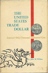 MORE ON WILLEM'S UNITED STATES TRADE DOLLAR BOOK