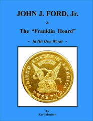NEW BOOK: JOHN J. FORD, JR. AND THE �FRANKLIN HOARD�