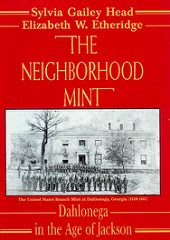 BOOK REVIEW: THE NEIGHBORHOOD MINT: DAHLONEGA IN THE AGE OF JACKSON