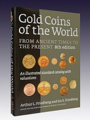 NEW EDITION: FRIEDBERG'S GOLD COINS OF THE WORLD, 8TH EDITION