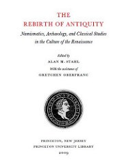 NEW BOOK: THE REBIRTH OF ANTIQUITY EDITED BY ALAN STAHL