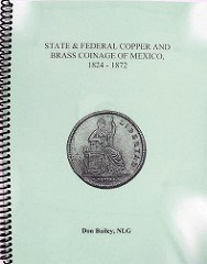 BOOK REVIEW: STATE & FEDERAL COPPER AND BRASS COINAGE OF MEXICO, 1824�1872