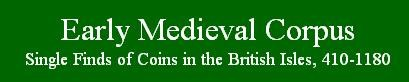 FEATURED WEB SITE: EARLY MEDIEVAL CORPUS OF COIN FINDS