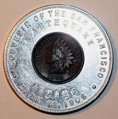 NUMISMATIC SOUVENIRS OF THE 1906 SAN FRANCISCO EARTHQUAKE