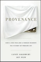 NEW BOOK: PROVENANCE: HOW A CON MAN AND A FORGER REWROTE HISTORY OF ART