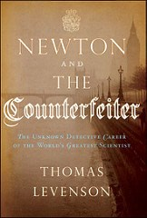 NEW BOOK: NEWTON AND THE COUNTERFEITER BY THOMAS LEVENSON