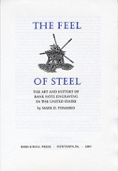 NEW BOOK: THE FEEL OF STEEL - BANK NOTE ENGRAVING IN THE U.S.