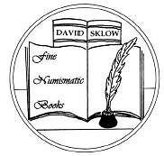 SKLOW NUMISMATIC LITERATURE SALE #10 CLOSES JUNE 12, 2010