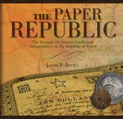 NEW BOOK: THE PAPER REPUBLIC (OF TEXAS) BY JAMES BEVILL
