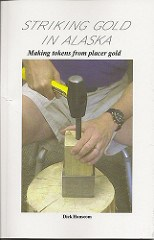 NEW BOOK: STRIKING GOLD IN ALASKA BY DICK HANSCOM