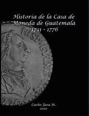 BOOK REVIEW: HISTORIA DE LA CASA DE MONEDA DE GUATEMALA 1731-1776