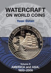 NEW BOOK: WATERCRAFT ON WORLD COINS, VOL. II: AMERICA AND ASIA, 1800-2008